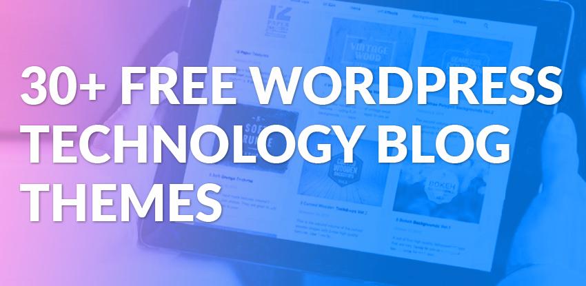 30+ Best Free WordPress Technology Blog Themes