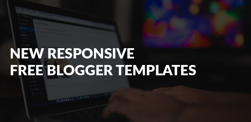 50+ Top New Responsive Free Blogger Templates